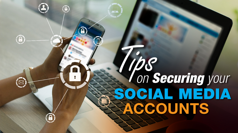 Tips on securing your social media accounts.