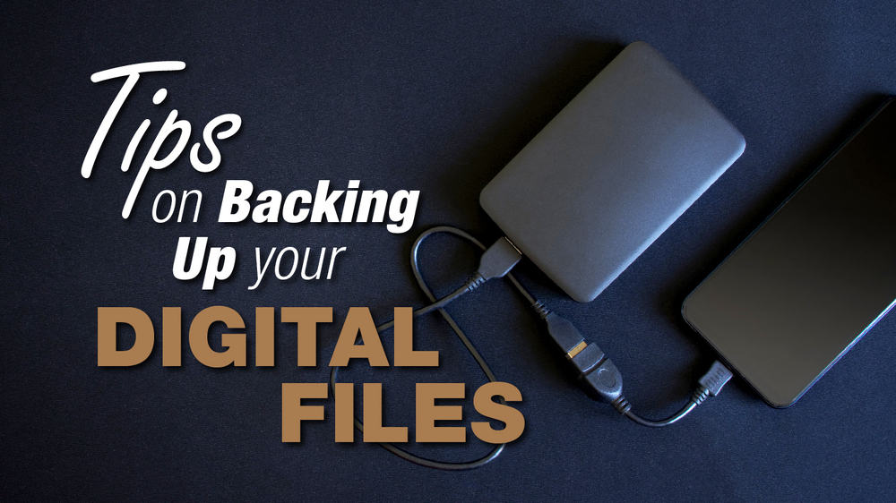 Tips for Backing Up Your Digital Files